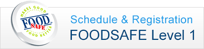 FOODSAFE Level 1 Schedule, Registration & more